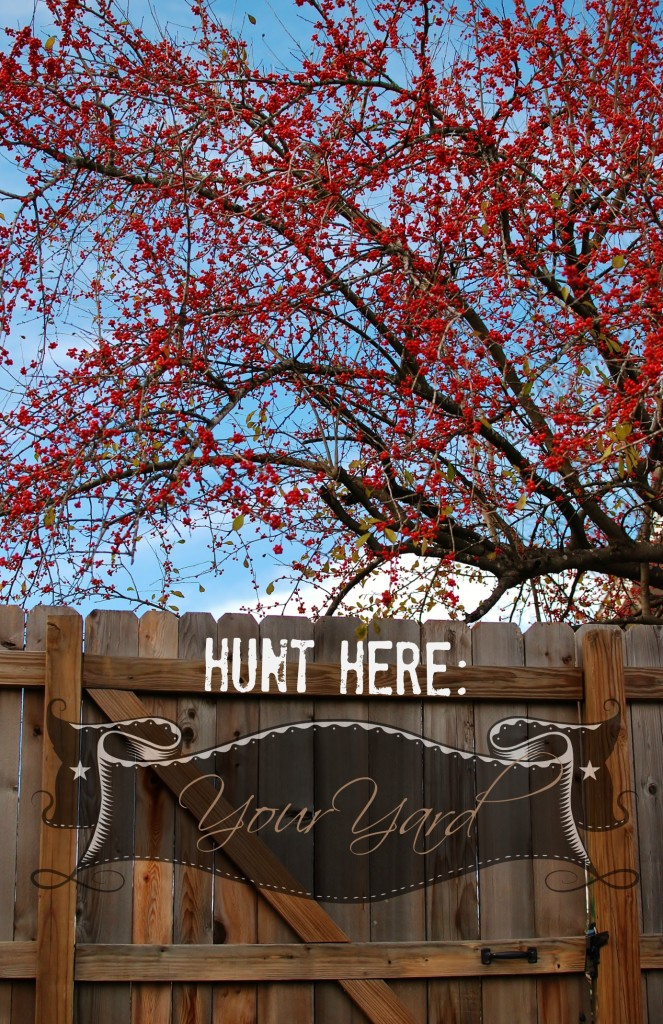 hunt here your yard