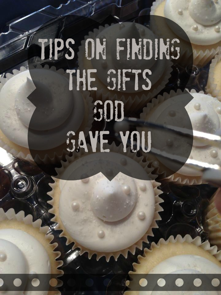 tips on finding the gifts god gave you