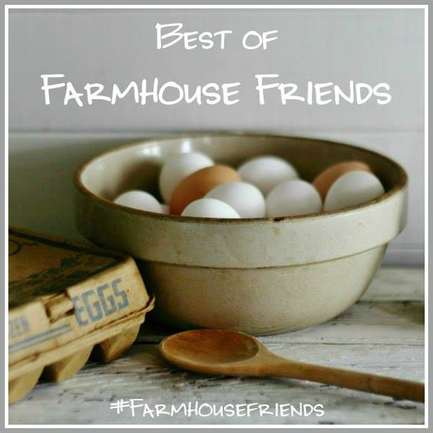 The Best of Farmhouse Friends #farmhousefriends