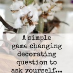 A simple game changing decorating question to ask yourself...www.huntandhost.net
