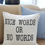 Nice words or no words handmade, hand painted canvas pillow from www.huntandhost.net