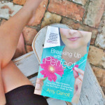 I want to walk in freedom from perfection and I want you to as well! Amy Carroll's new book, Breaking Up With Perfect, is a girl's guide to letting perfect go.
