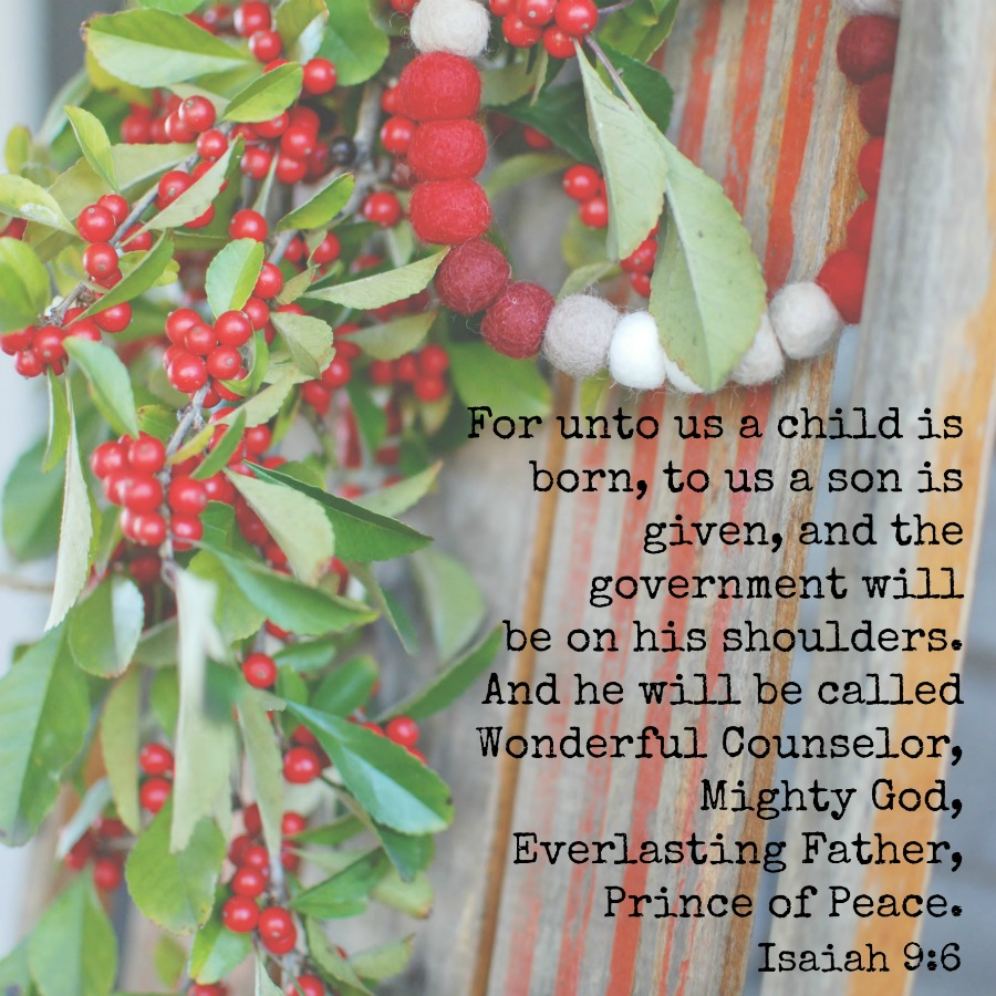 For unto us a child is born, to us a son is given, and the government will be in his shoulders. And he will be called Wonderful Counselor, Mighty God, Everlasting Father, Prince of Peace. Isaiah 9:6 December 2016 memory verse of the month from Hunt & Host