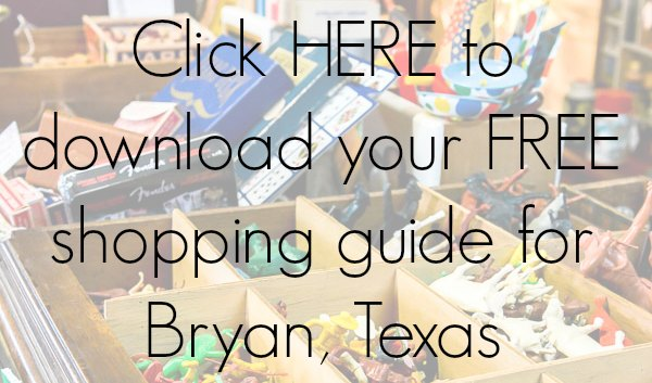 The best places to shop in Bryan, Texas. Get your free printable shopping guide here!